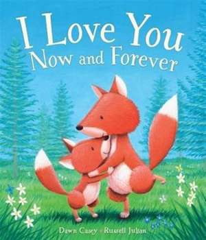 I Love You Now and Forever
