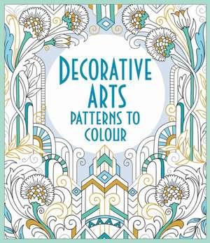 Decorative Arts Patterns to Colour de  Various