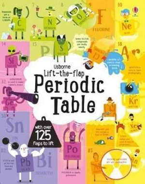 Lift the Flap Periodic Table de Alice James