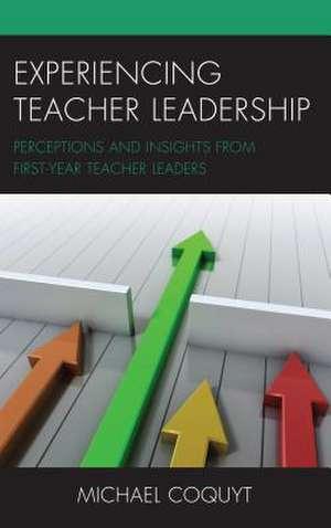 EXPERIENCING TEACHER LEADERSHICB de Michael Coquyt