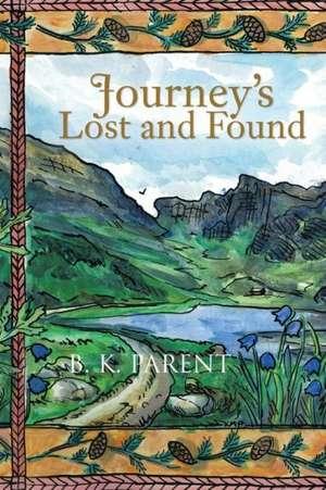 Journey's Lost and Found de B. K. Parent