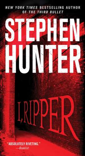 I, Ripper de Stephen Hunter