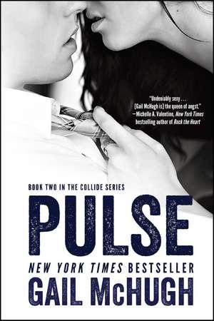 Pulse: Book Two in the Collide Series de Gail McHugh