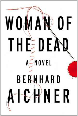 Woman of the Dead de Bernhard Aichner