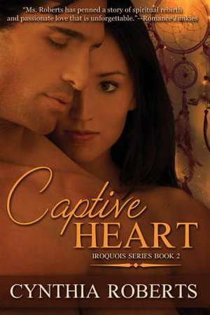 Captive Heart de Cynthia Roberts