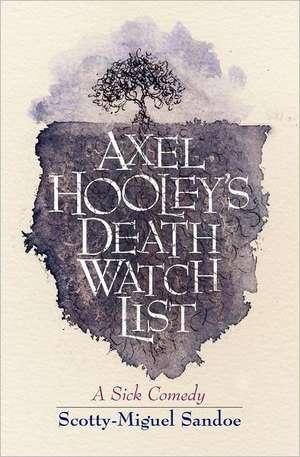 Axel Hooley's Death Watch List:  Transplantation de Scotty-Miguel Sandoe