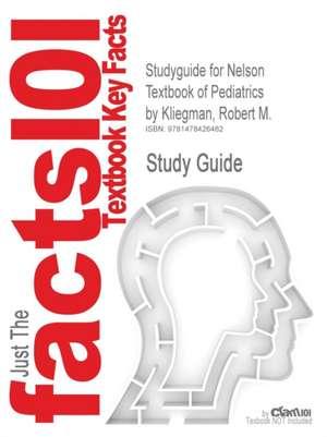 Studyguide for Nelson Textbook of Pediatrics by Kliegman, Robert M., ISBN 9781416024507 de Robert M. Kliegman