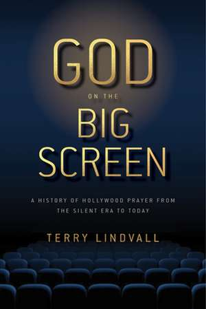 God on the Big Screen de Terry Lindvall