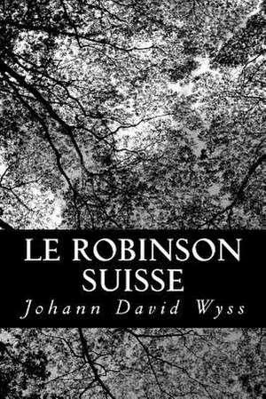 Le Robinson Suisse de Johann David Wyss