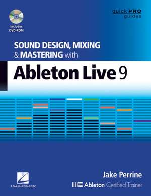 Sound Design, Mixing, and Mastering with Ableton Live 9 [With DVD ROM] imagine