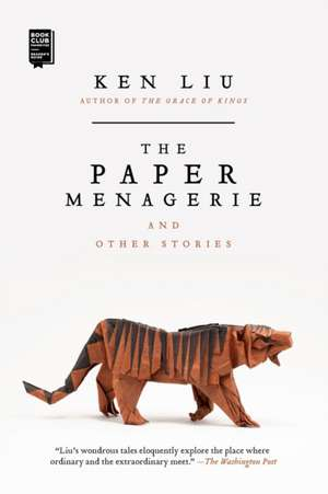 PAPER MENAGERIE AND OTHER STORIES de Ken Liu