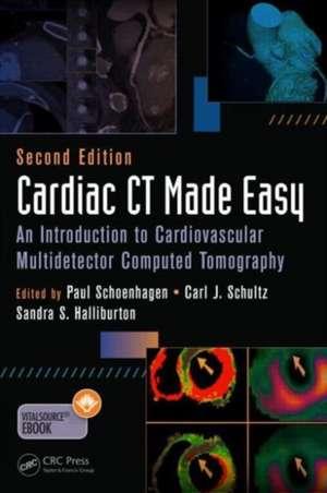 Cardiac CT Made Easy:  An Introduction to Cardiovascular Multidetector Computed Tomography, Second Edition de Paul Schoenhagen MD Faha
