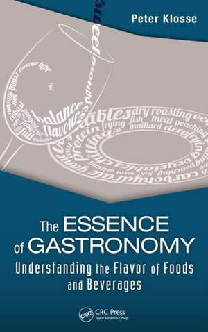 The Essence of Gastronomy de Peter Klosse