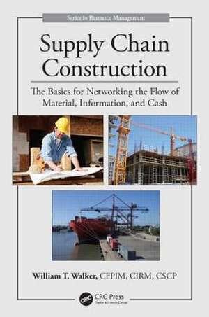 Supply Chain Construction de William T. Walker