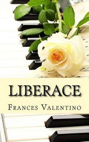 Liberace de Frances Valentino