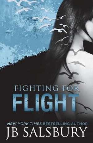 Fighting for Flight de J. B. Salsbury