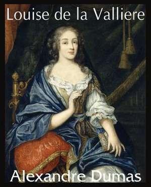 Louise de La Valliere de Alexandre Dumas