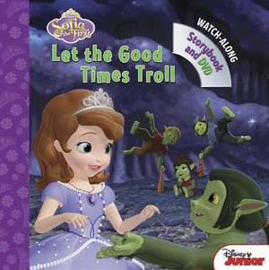 Sofia the First Let the Good Times Troll: Book with DVD de Disney Book Group