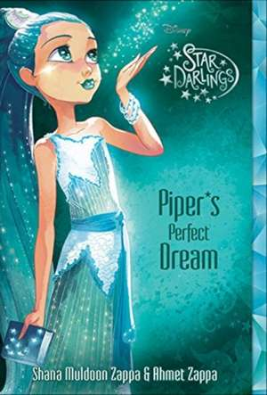 Star Darlings Piper's Perfect Dream de Shana Muldoon Zappa
