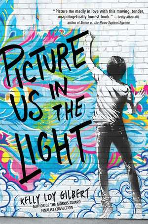 Picture Us In The Light de Kelly Loy Gilbert