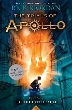 The Hidden Oracle (Trials of Apollo, The Book One) de Rick Riordan
