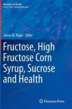 Fructose, High Fructose Corn Syrup, Sucrose and Health