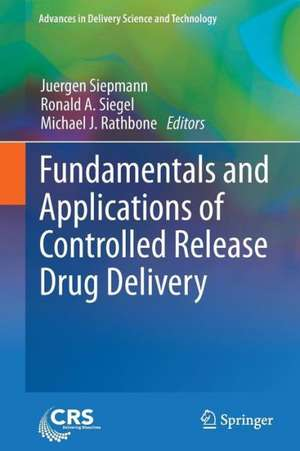 Fundamentals and Applications of Controlled Release Drug Delivery