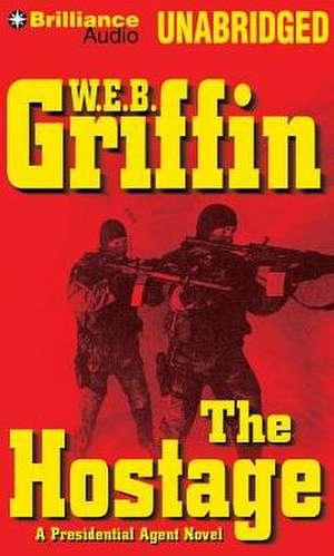 The Hostage de W. E. B. Griffin