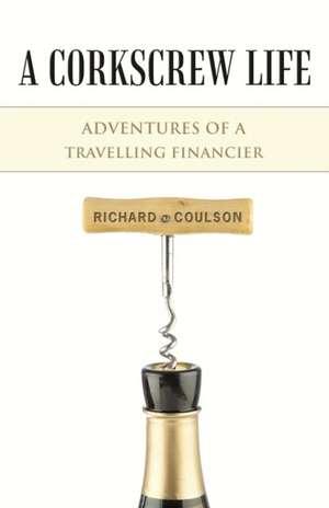 A Corkscrew Life de Richard Coulson