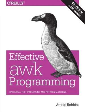 Effective AWK Programming, 4e de Arnold Robbins