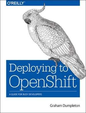 Deploying to OpenShift de Graham Dumpleton
