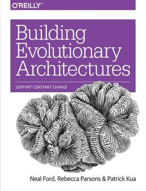 Building Evolutionary Architectures de Neal Ford