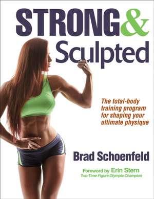 Strong & Sculpted de Brad Schoenfeld