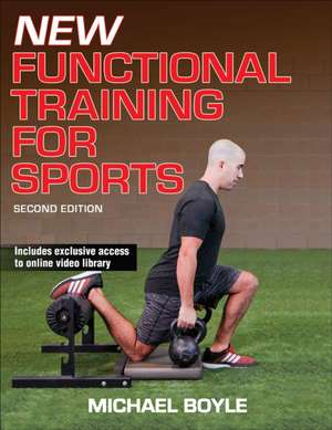 New Functional Training for Sports 2nd Edition:  Dynamic Human Anatomy de Michael Boyle