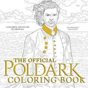 The Official Poldark Coloring Book: A Coloring Adventure in Cornwall de Winston Graham