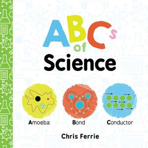 ABCs of Science de Chris Ferrie