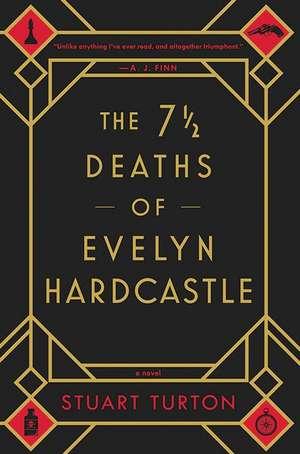 The 7 1/2 Deaths of Evelyn Hardcastle de Stuart Turton