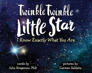 Twinkle Twinkle Little Star, I Know Exactly What You Are de Julia Kregenow