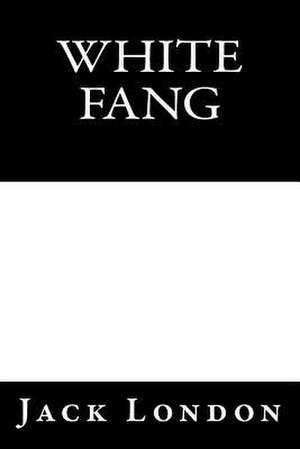 White Fang by Jack London de Jack London