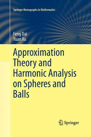 Approximation Theory and Harmonic Analysis on Spheres and Balls de Feng Dai