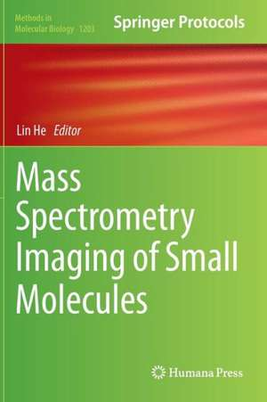 Mass Spectrometry Imaging of Small Molecules de Lin He