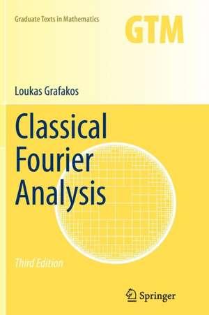 Classical Fourier Analysis de Loukas Grafakos