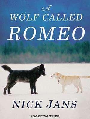 A Wolf Called Romeo de Nick Jans