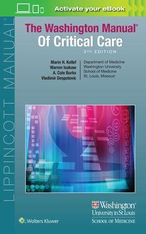 The Washington Manual of Critical Care. Manualul Washington de Terapie intensivă de Marin Kollef MD