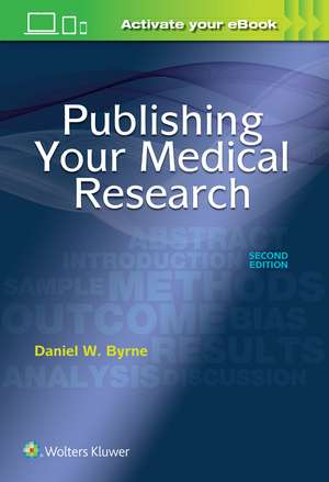 Publishing Your Medical Research de Daniel W. Byrne