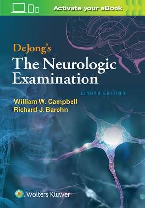 DeJong's The Neurologic Examination de William W. Campbell