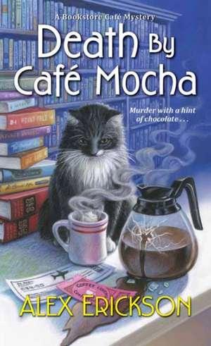 Death by Café Mocha de Alex Erickson