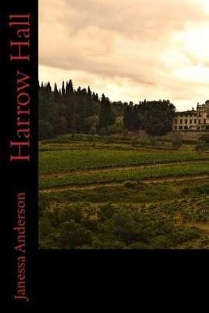 Harrow Hall de Janessa Anderson