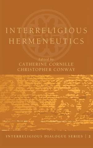 Interreligious Hermeneutics de Christopher Conway