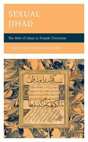 SEXUAL JIHAD THE ROLE OF ISLACB de Christine Sixta Rinehart